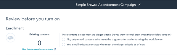 Review your browse abandonment settings in HubSpot before turning on your workflow