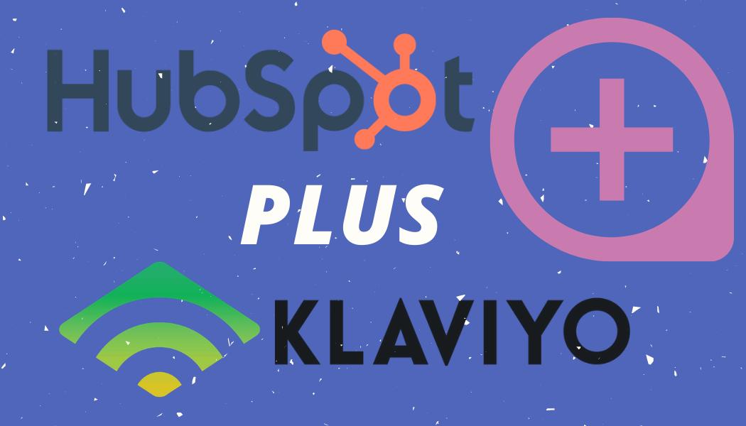 HubSpot PLUS Klaviyo